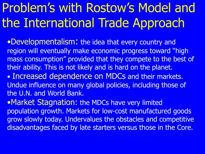 Problem's with Rostow's Model and the International Trade Approach