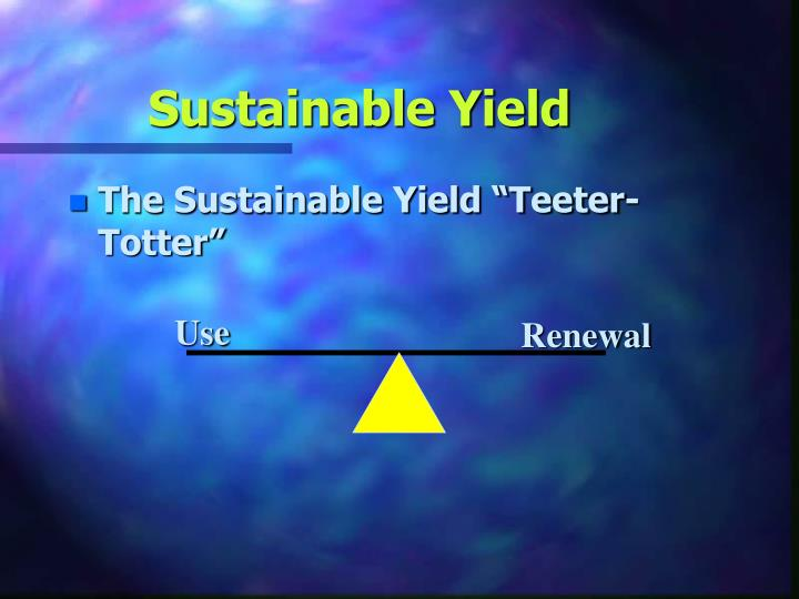Sustainable Yield