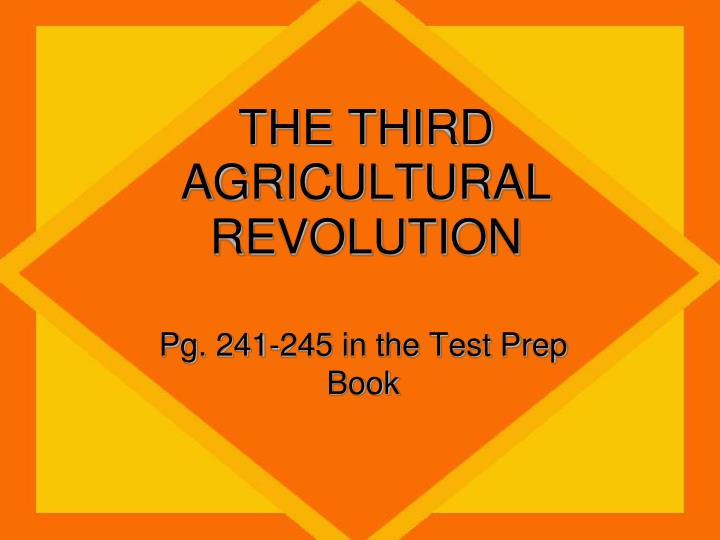 THE THIRD AGRICULTURAL REVOLUTION
