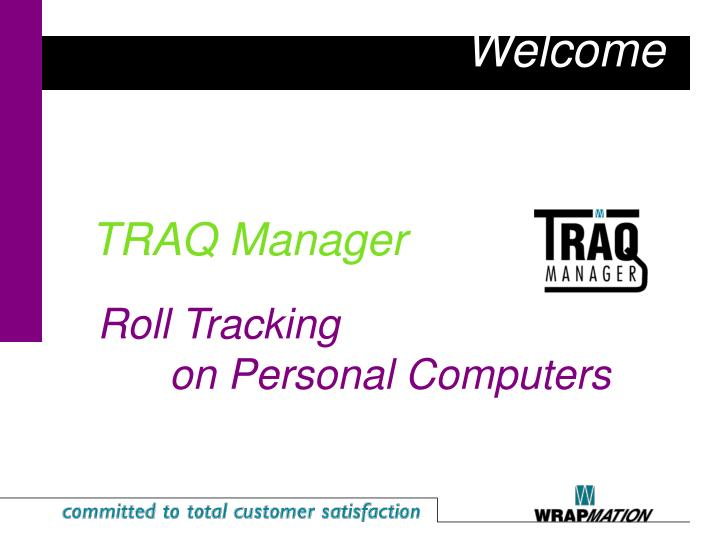 Welcome traq manager