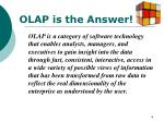 olap is the answer