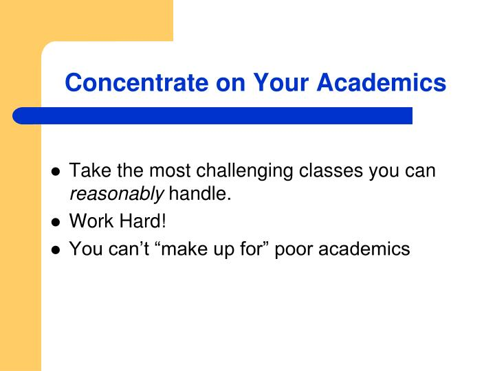 Concentrate on Your Academics