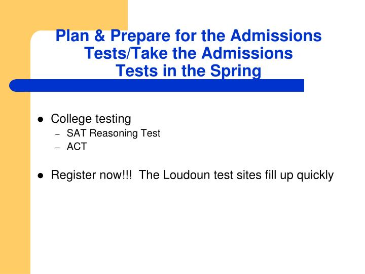 Plan & Prepare for the Admissions Tests/Take the Admissions