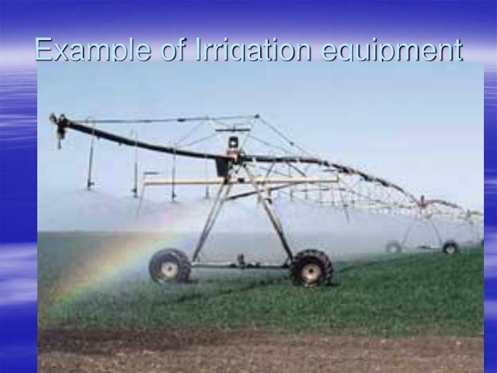 Example of Irrigation equipment