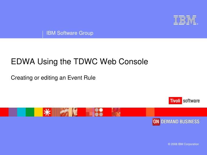 EDWA Using the TDWC Web Console