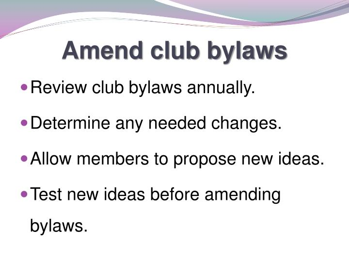 Amend club bylaws