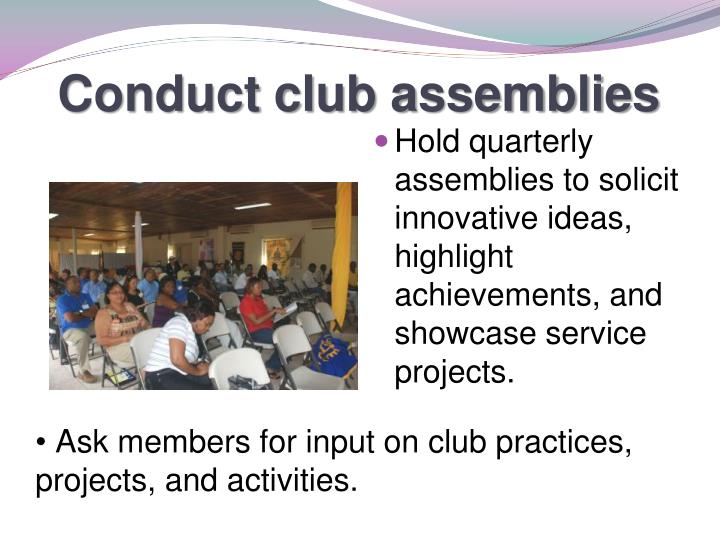 Conduct club assemblies