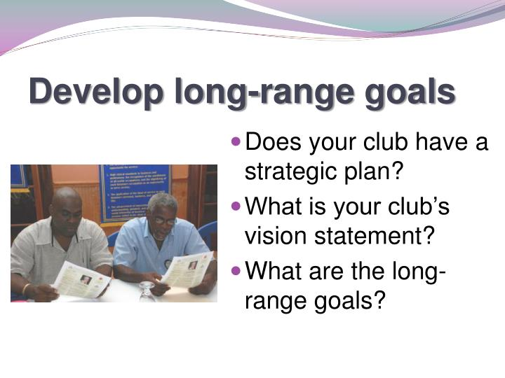 Develop long-range goals