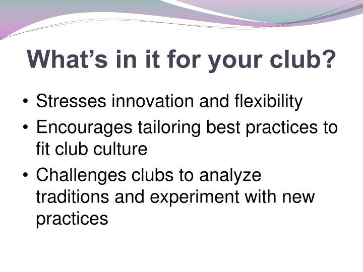 What's in it for your club?