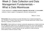 week 2 data collection and data management fundamentals what is data warehouse2