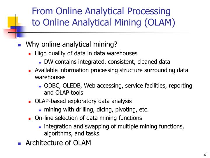 From Online Analytical Processing to Online Analytical Mining (OLAM)