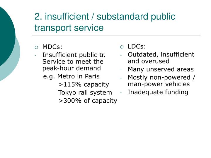 2. insufficient / substandard public transport service