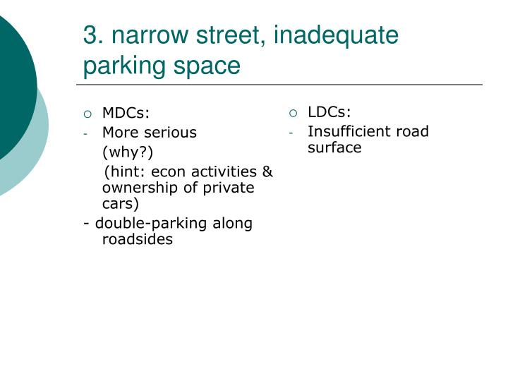 3. narrow street, inadequate parking space