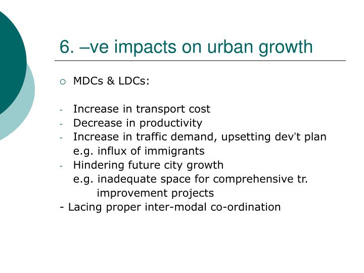 6. –ve impacts on urban growth