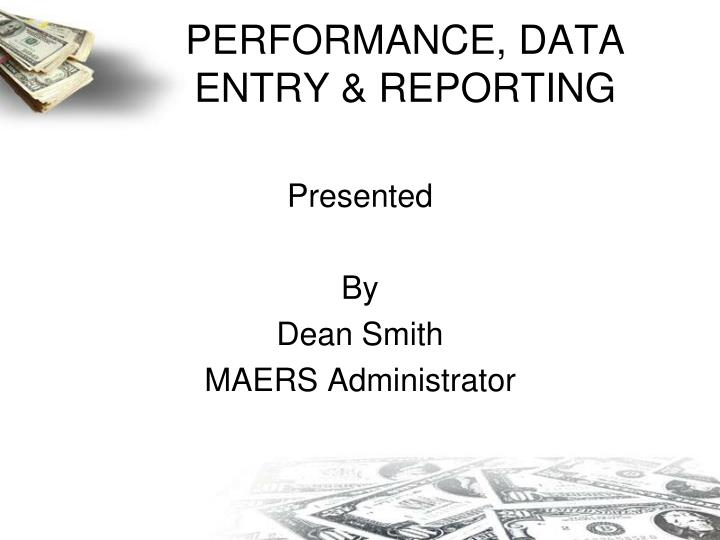 Performance data entry reporting