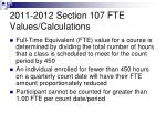2011 2012 section 107 fte values calculations