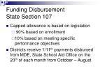 funding disbursement state section 107