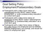 goal setting policy employment postsecondary goals