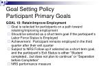 goal setting policy participant primary goals12