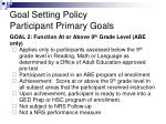 goal setting policy participant primary goals2