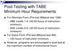 post testing with tabe minimum hour requirements