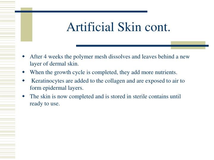 Artificial Skin cont.