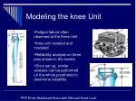 modeling the knee unit