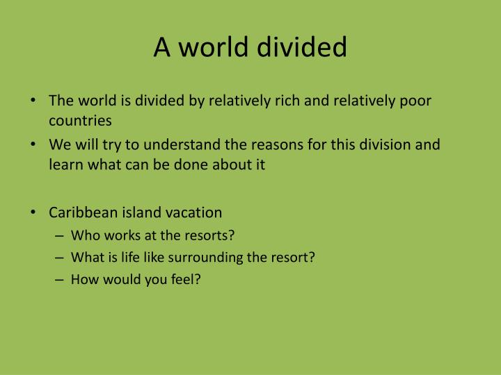 A world divided
