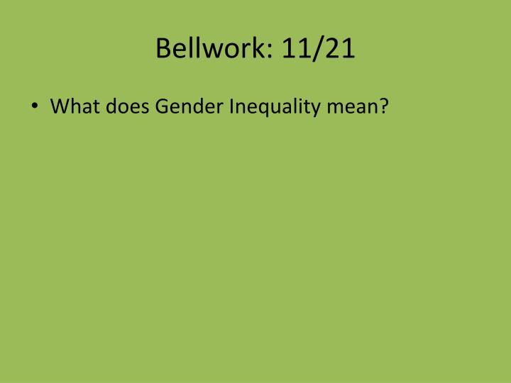 Bellwork: 11/21