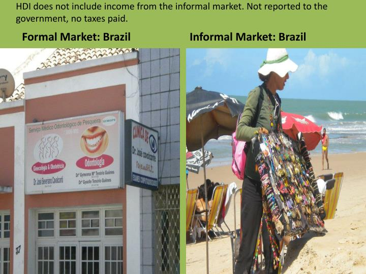 HDI does not include income from the informal market. Not reported to the government, no taxes paid.
