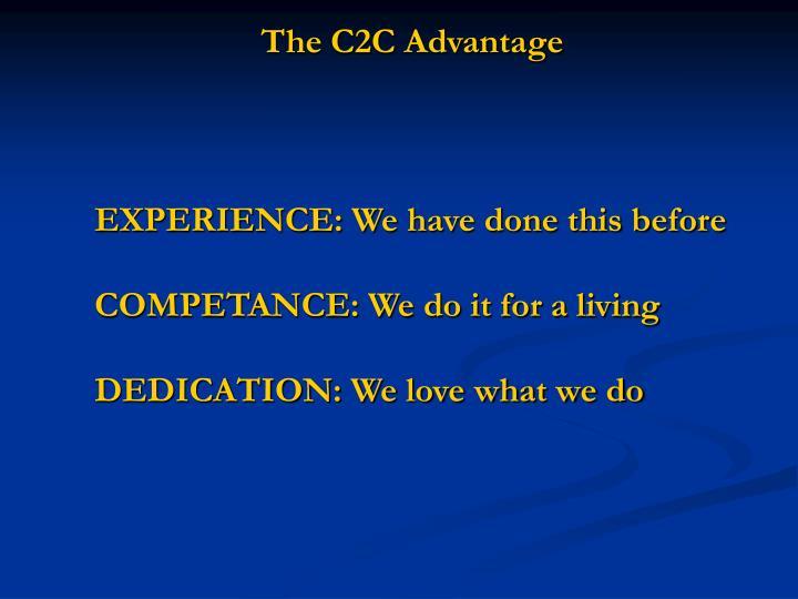 The c2c advantage