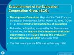 establishment of the evaluation cooperation group ecg