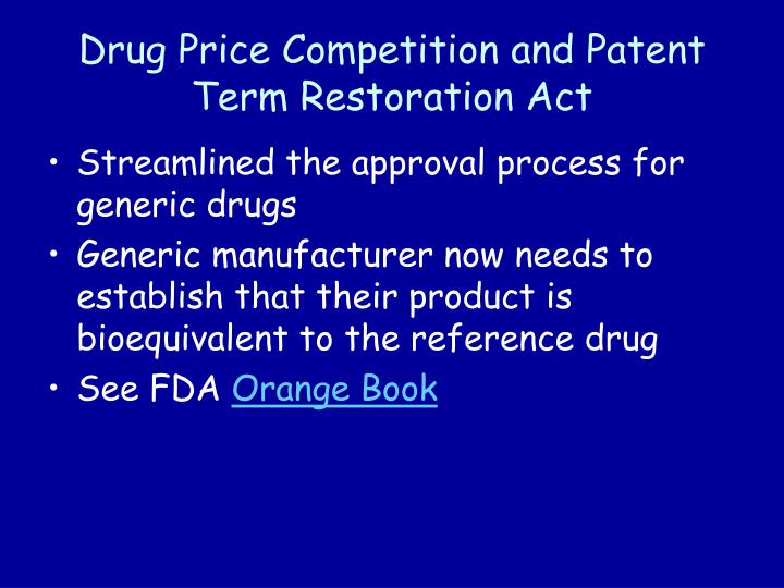 Drug Price Competition and Patent Term Restoration Act