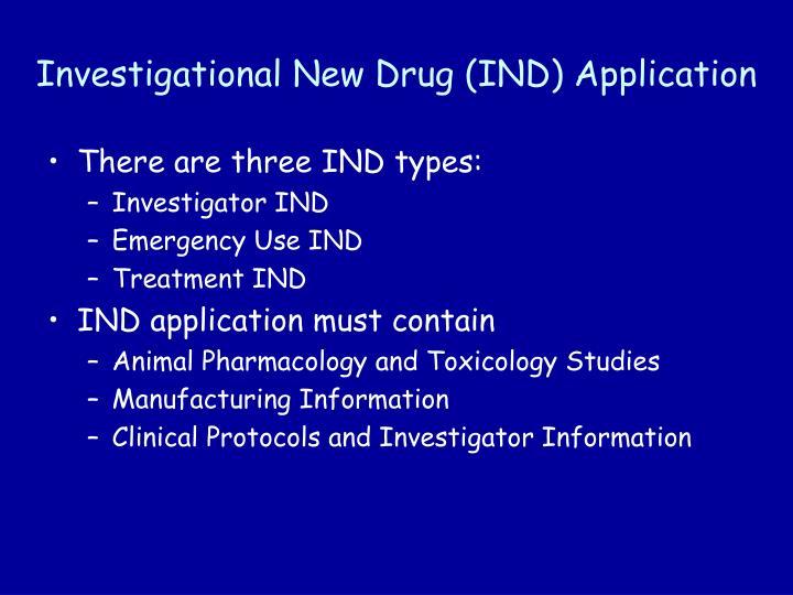 Investigational New Drug (IND) Application