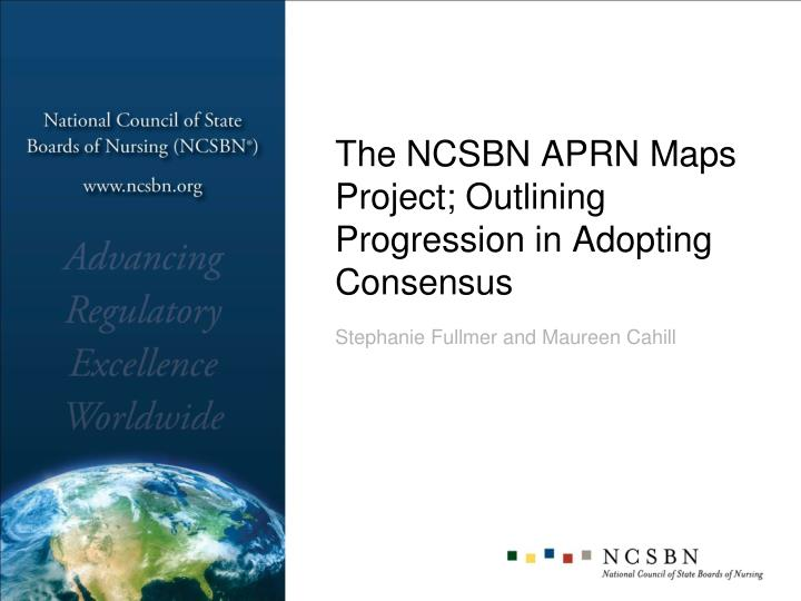 The ncsbn aprn maps project outlining progression in adopting consensus