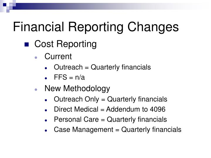 Financial Reporting Changes