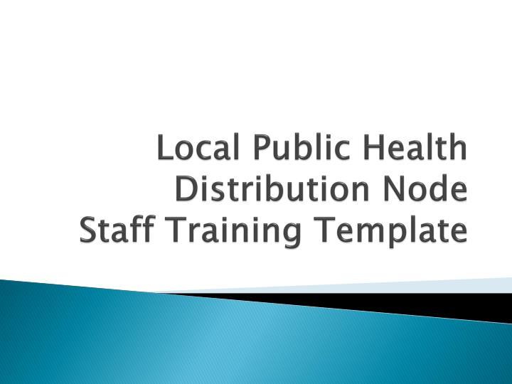 Local Public Health Distribution Node