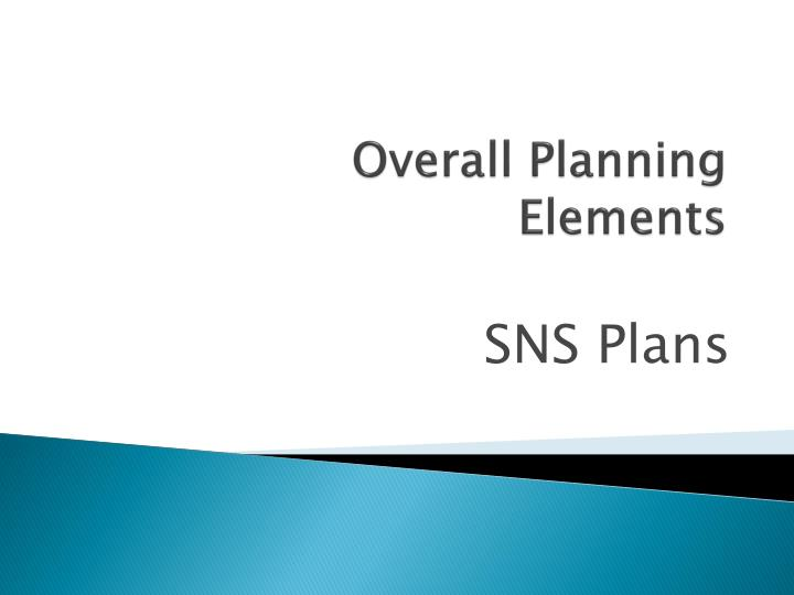 Overall planning elements