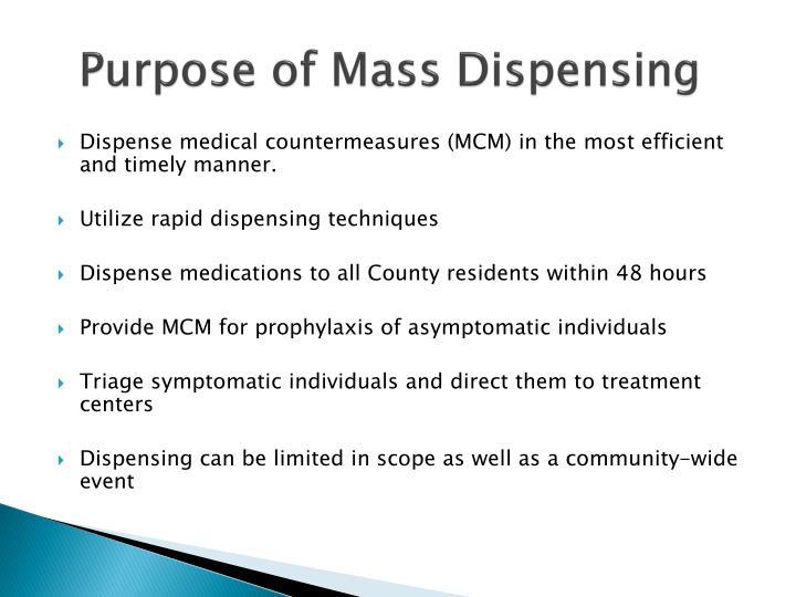 Purpose of Mass Dispensing
