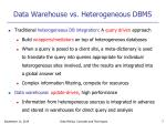 data warehouse vs heterogeneous dbms