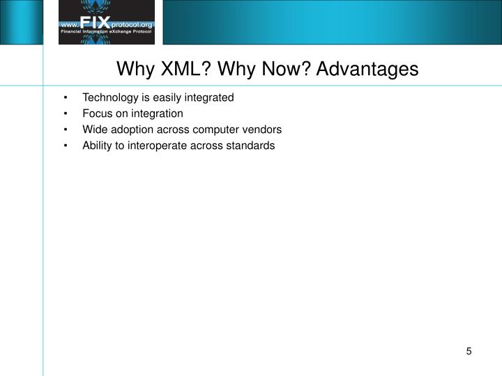 Why XML? Why Now? Advantages