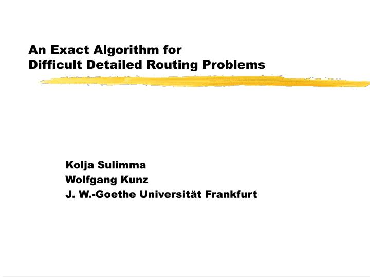 an exact algorithm for difficult detailed routing problems