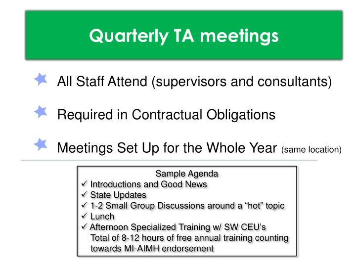 Quarterly TA meetings