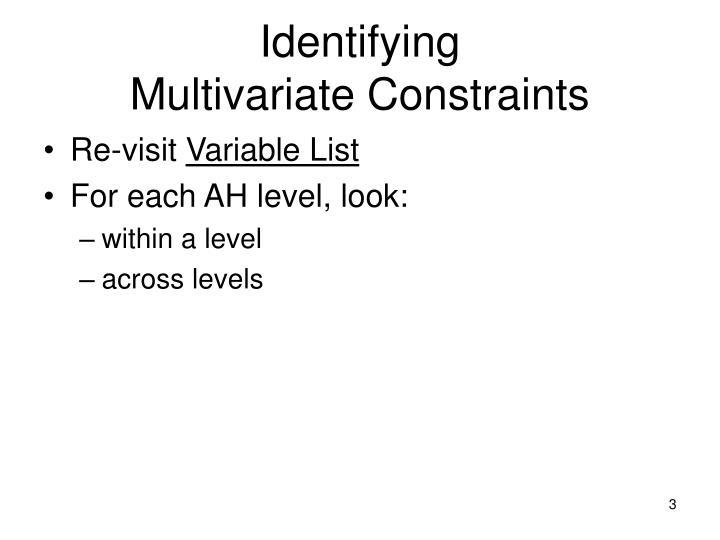 Identifying multivariate constraints