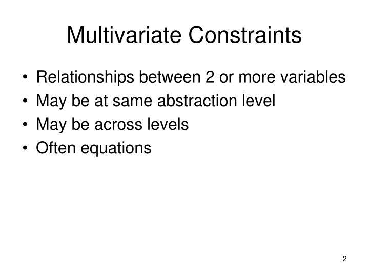 Multivariate constraints