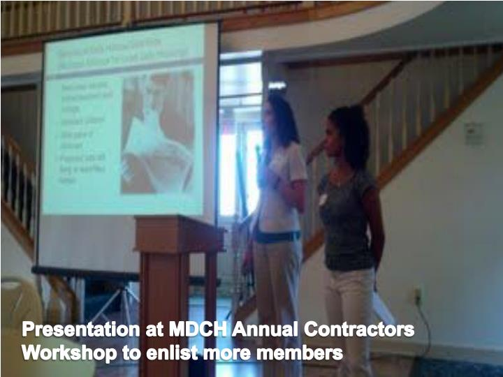 Presentation at MDCH Annual Contractors Workshop to enlist more members