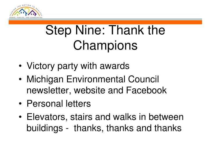 Step Nine: Thank the Champions