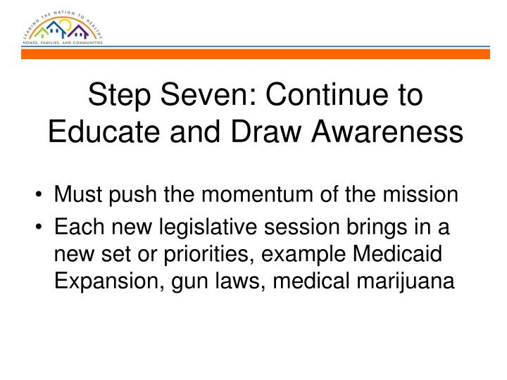 Step Seven: Continue to Educate and Draw Awareness