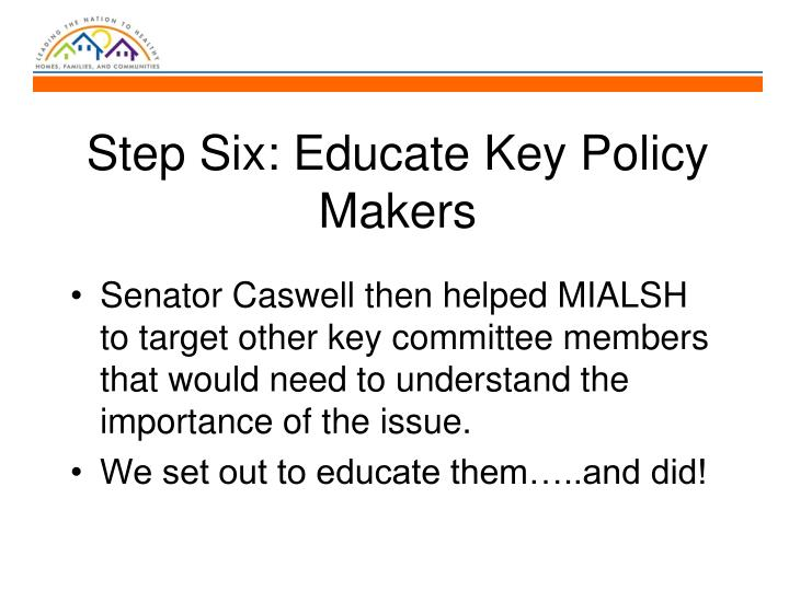Step Six: Educate Key Policy Makers
