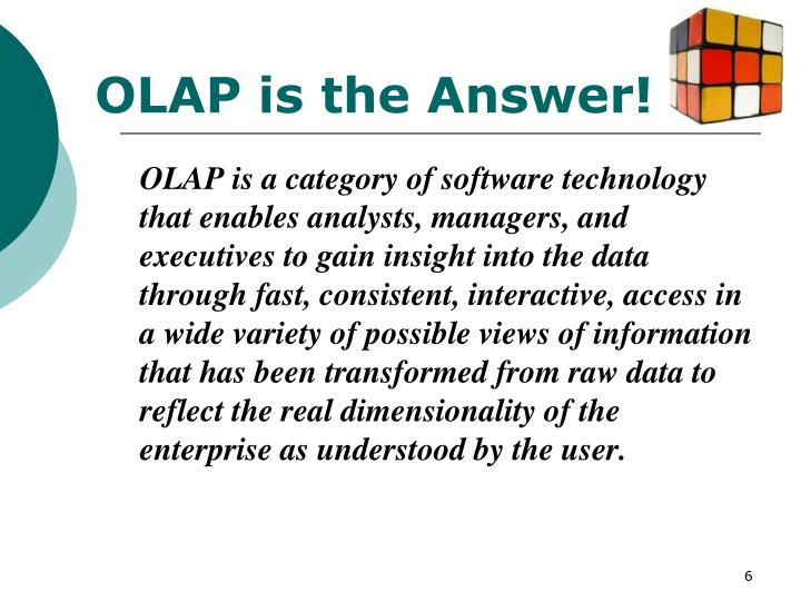 OLAP is the Answer!